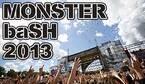 「MONSTER baSH 2013」日割り決定&第2弾アーティスト発表!!