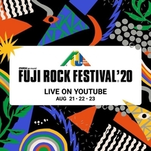 『FUJI ROCK FESTIVAL'20 LIVE ON YOUTUBE』配信アーティスト発表
