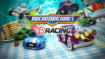 【Gear VR】童心に返るミニカーレース『Micro Machines VR Racing』
