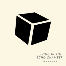 Bearwear、ミニアルバム『:LIVING IN THE ECHO CHAMBER』の詳細解禁
