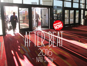 [After Beat NAB SHOW 2016]Vol.03 After NAB Show Tokyo 2016レポート01