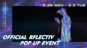 OFFICIAL POP UP EVENT 26TH FEB.-3RD MARCH 『GARAGE D.EDIT 』6F Hankyu Men's Tokyo