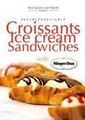 夏のひんやりパンスイーツ!「クロワッサン アイスクリームサンド」がメゾンカイザーに登場