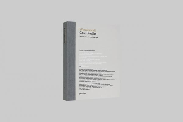 片山正通がプロジェクト、プロセス、考え方について書いた世界で初めての総合的な書籍『Wonderwall Case Studies』を発売