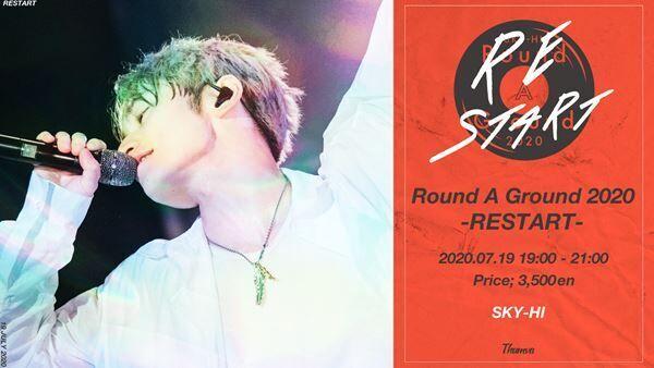 SKY-HI生配信ライブ「Round A Ground 2020 -RESTART-」