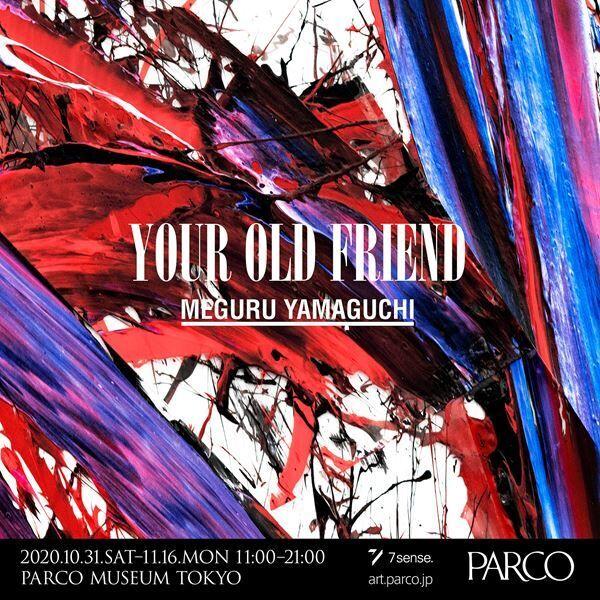 MEGURU YAMAGUCHI EXHIBITION YOUR OLD FRIEND