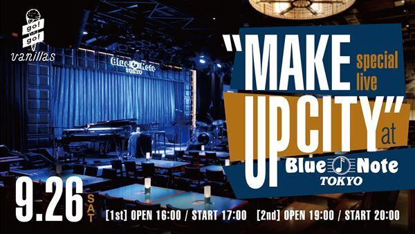 """go!go!vanillas<special live """"MAKE UP CITY"""" at Blue Note Tokyo"""