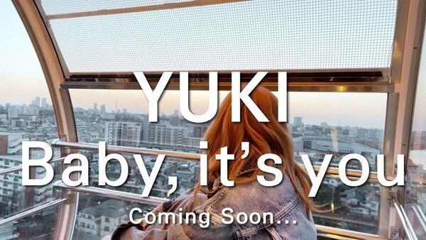 YUKI『Baby, it's you』ティザー映像