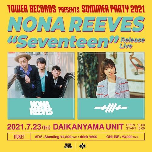 """TOWER RECORDS presents 『SUMMER PARTY 2021』~NONA REEVES """"Seventeen"""" Release Live~"""
