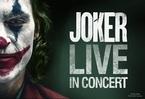 映画「JOKER」のコンサート『JOKER LIVE IN CONCERT』日本公演が開催決定!